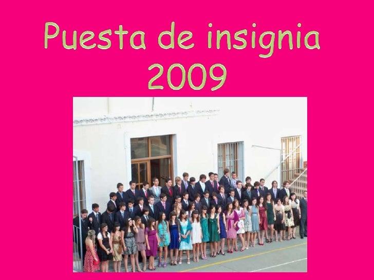 Puesta de insignia<br /> 2009<br />