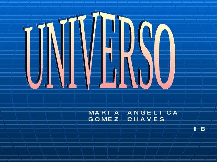 UNIVERSO MARIA ANGELICA GOMEZ CHAVES 11 B
