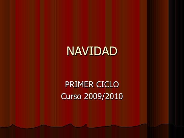 NAVIDAD PRIMER CICLO Curso 2009/2010