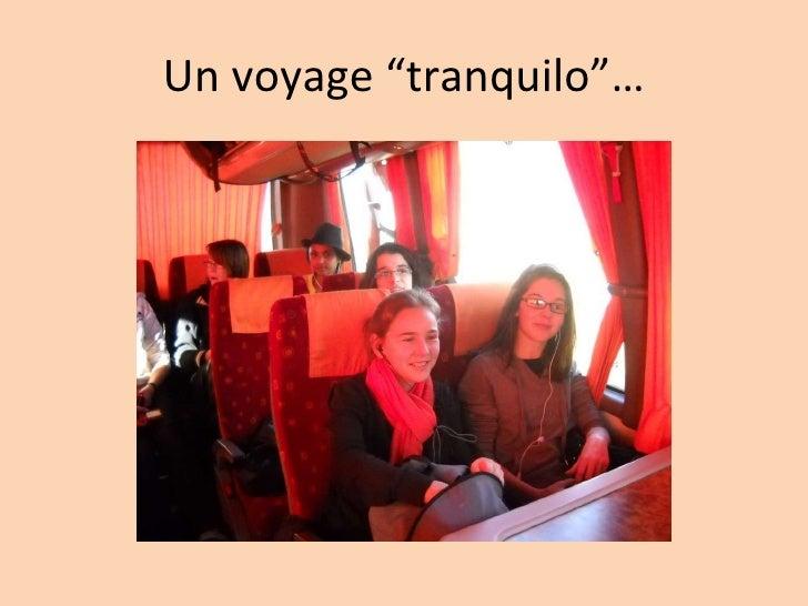 """Un voyage """"tranquilo""""…"""