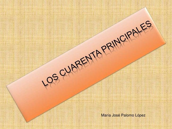 LOS CUARENTA PRINCIPALES<br />María José Palomo López<br />