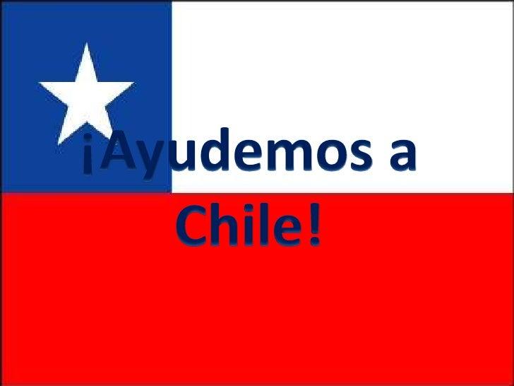 ¡Ayudemos a Chile!<br />