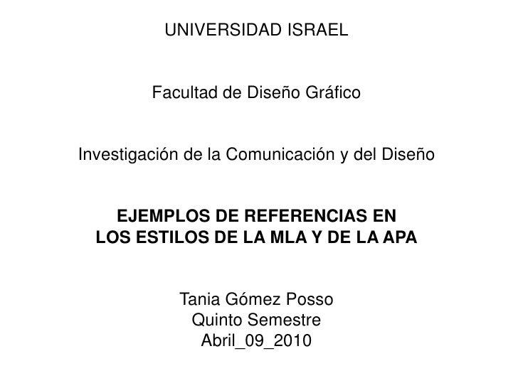 UNIVERSIDAD ISRAELFacultad de Diseño GráficoInvestigación de la Comunicación y del DiseñoEJEMPLOS DE REFERENCIAS ENLOS EST...