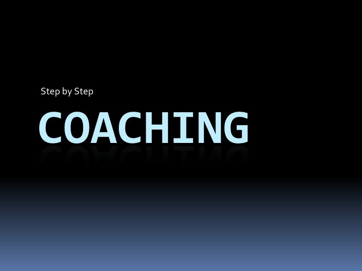 Step by Step Coaching