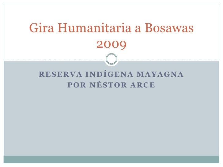 Reserva indígena mayagna<br />Por Néstor arce<br />Gira Humanitaria a Bosawas2009<br />