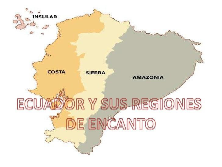 ECUADOR Y SUS REGIONES <br />DE ENCANTO<br />