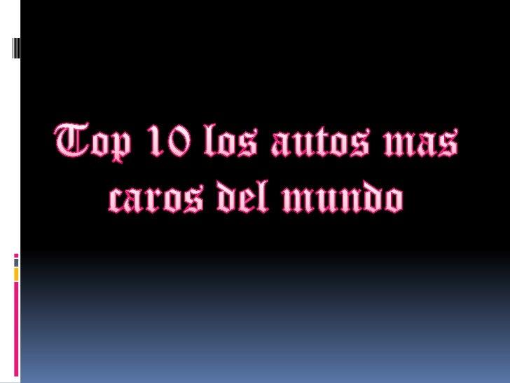 Top 10 los autos mas caros del mundo<br />