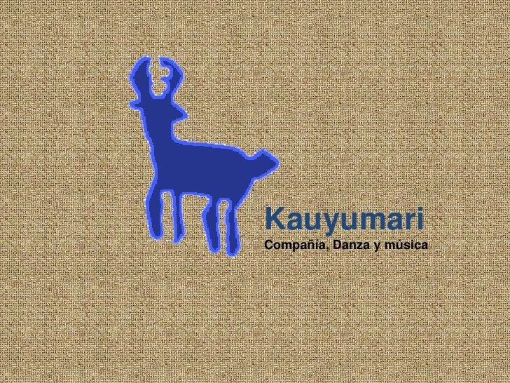 Kauyumari<br />Compañía, Danza y música <br />
