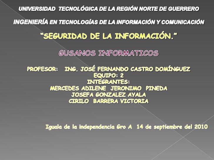 UNIVERSIDAD  TECNOLÓGICA DE LA REGIÓN NORTE DE GUERRERO<br />INGENIERÍA EN TECNOLOGÍAS DE LA INFORMACIÓN Y COMUNICACIÓN<br...