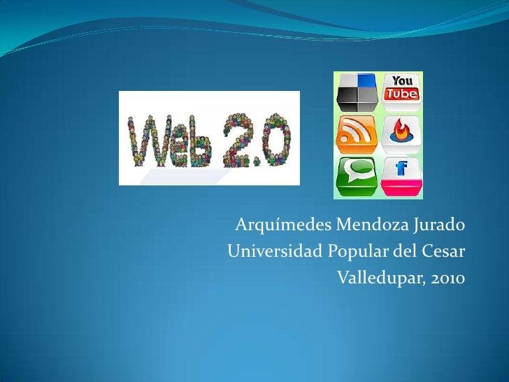 Arquímedes Mendoza Jurado<br />Universidad Popular del Cesar<br />Valledupar, 2010<br />