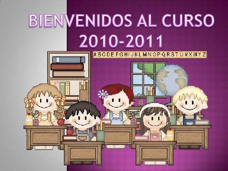 BIENVENIDOS AL CURSO<br />2010-2011<br />
