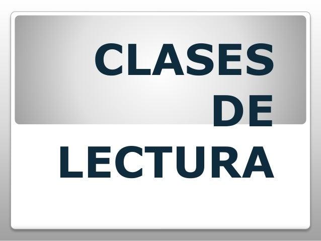 CLASES DE LECTURA