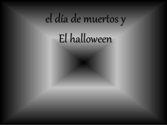 el día de muertos y El halloween