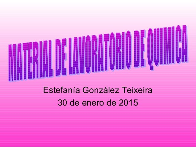 Estefanía González Teixeira 30 de enero de 2015