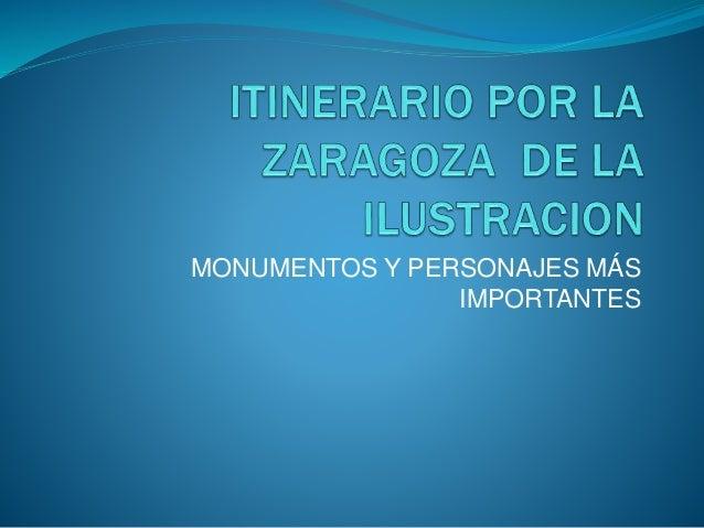 MONUMENTOS Y PERSONAJES MÁS IMPORTANTES