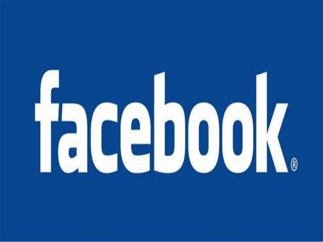 FACEBOOK Es una de las redes sociales mas conocidas por el momento creada por mark zuckerberg en el año 1980 con éxito en ...