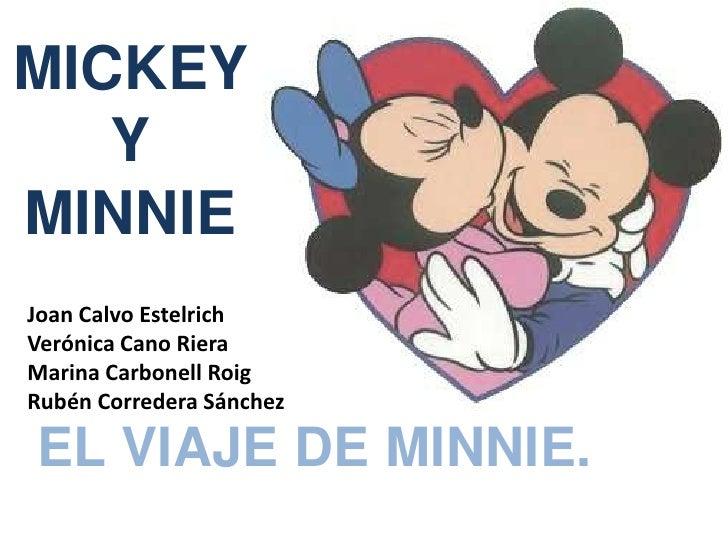 MICKEY        Y MINNIE <br />Joan Calvo Estelrich<br />Verónica Cano Riera<br />Marina Carbonell Roig<br />Rubén Corredera...