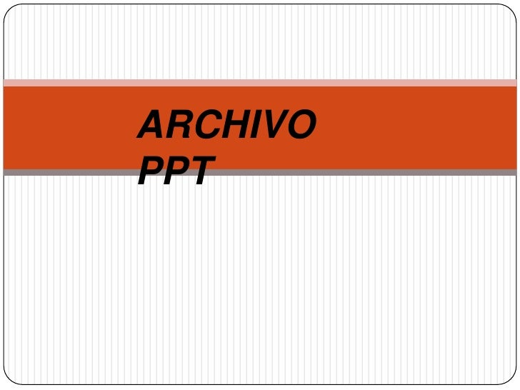 ARCHIVO PPT<br />