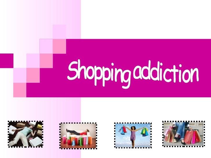 Shopping addiction