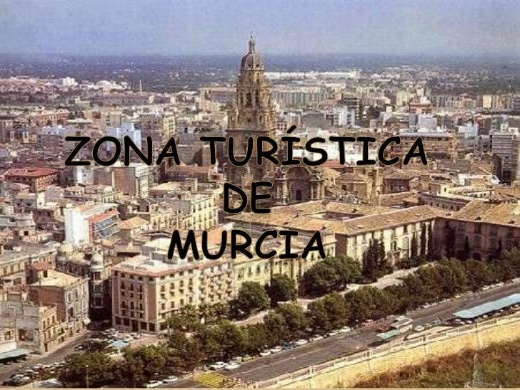ZONA TURÍSTICA<br />DE<br />Murcia<br />