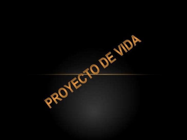 PROYECTO DE VIDA <br />