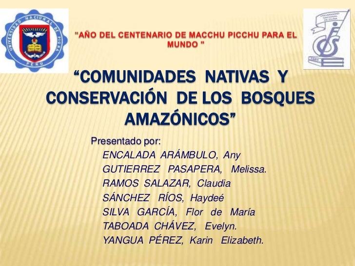 """""""AÑO DEL CENTENARIO DE MACCHU PICCHU PARA EL MUNDO """"<br />""""COMUNIDADES  NATIVAS  Y    CONSERVACIÓN  DE LOS  BOSQUES  AMAZÓ..."""