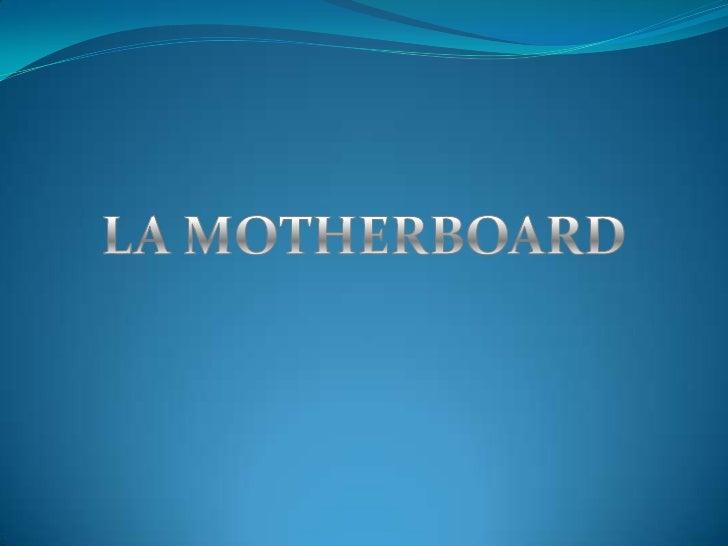 LA MOTHERBOARD<br />