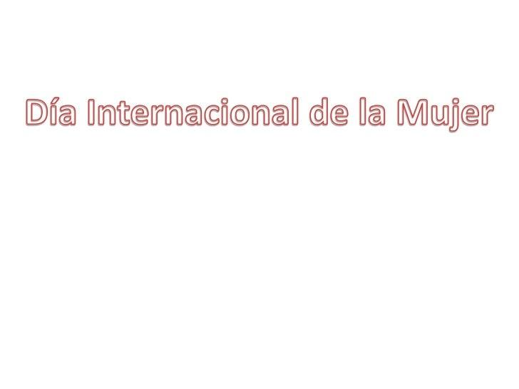 Día Internacional de la Mujer<br />