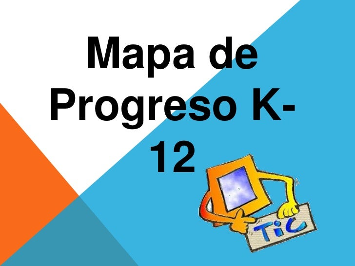 Mapa deProgreso K-    12