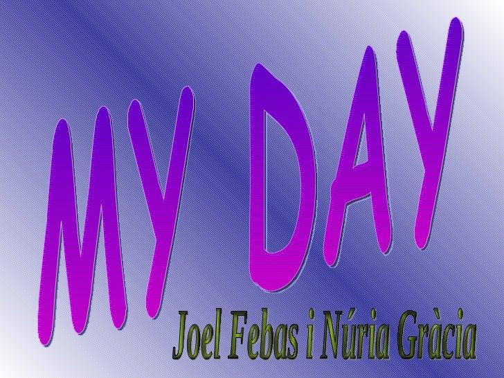 MY DAY Joel Febas i Núria Gràcia