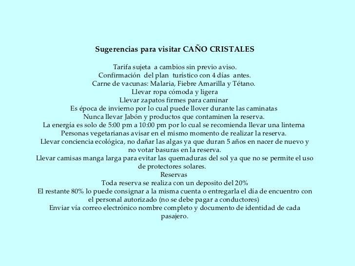 Sugerencias para visitar CAÑO CRISTALES Tarifa sujeta  a cambios sin previo aviso. Confirmación  del plan  turístico con 4...