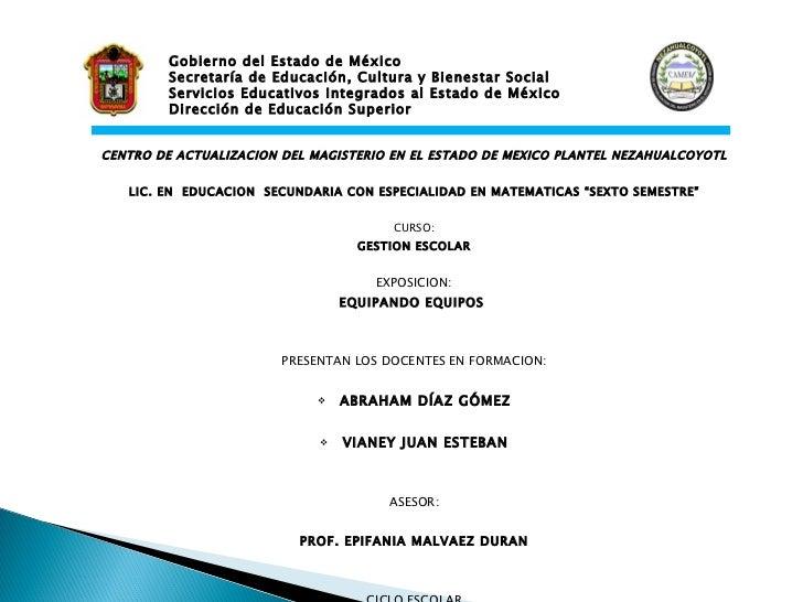 <ul><li>CENTRO DE ACTUALIZACION DEL MAGISTERIO EN EL ESTADO DE MEXICO PLANTEL NEZAHUALCOYOTL </li></ul><ul><li>  </li></...
