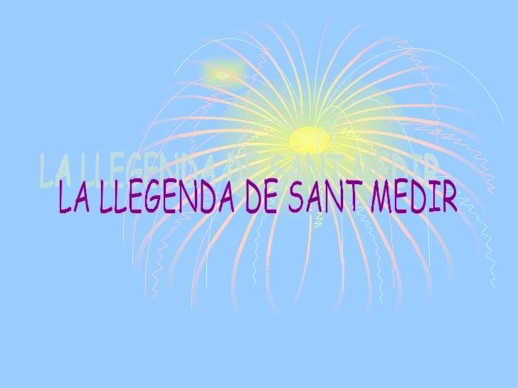 LA LLEGENDA DE SANT MEDIR