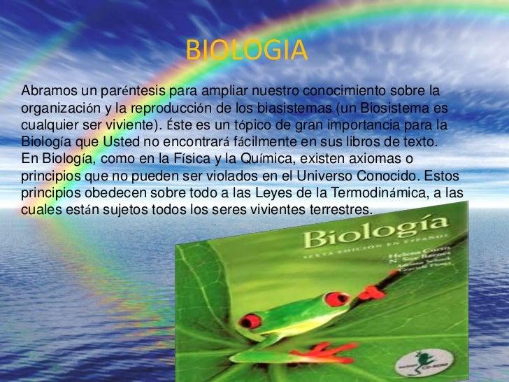 BIOLOGIA<br />Abramos un paréntesis para ampliar nuestro conocimiento sobre la organización y la reproducción de los biasi...