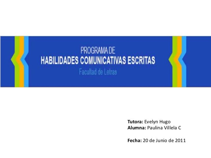 Tutora: Evelyn Hugo<br />Alumna: Paulina Villela C<br />Fecha: 20 de Junio de 2011<br />