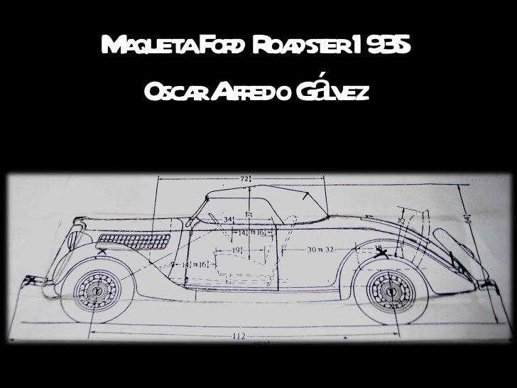 Maqueta Ford Roadster 1935 Oscar Alfredo Gálvez