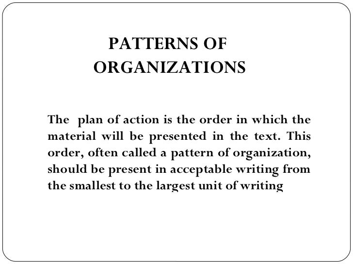 essay patterns of organization This page explains what argumentative essay is choosing an argumentative topic is not an easy task there are three possible organization patterns.