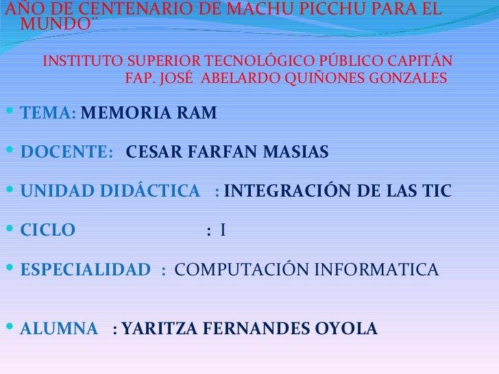 <ul><li>AÑO DE CENTENARIO DE MACHU PICCHU PARA EL MUNDO¨ </li></ul><ul><li>INSTITUTO SUPERIOR TECNOLÓGICO PÚBLICO CAPITÁN ...