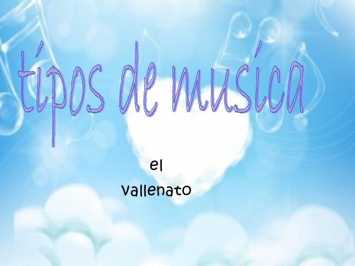 el vallenato tipos de musica