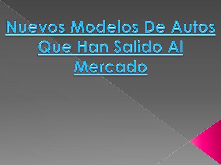 Nuevos Modelos De Autos Que Han Salido Al Mercado<br />