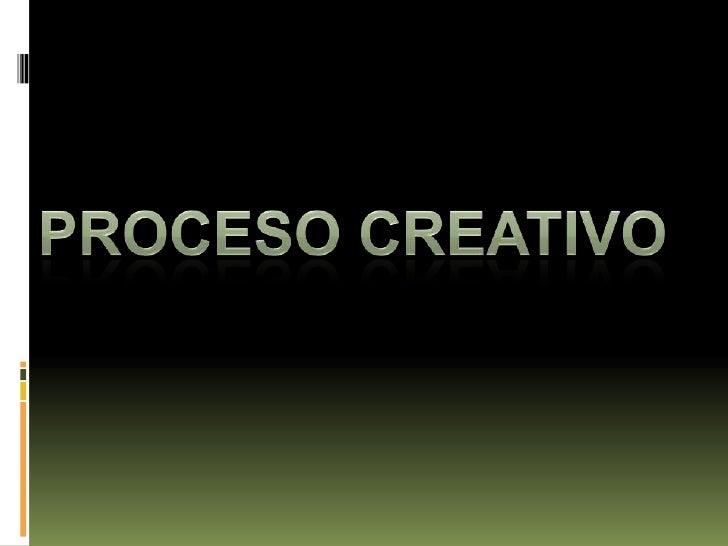 PROCESO CREATIVO<br />