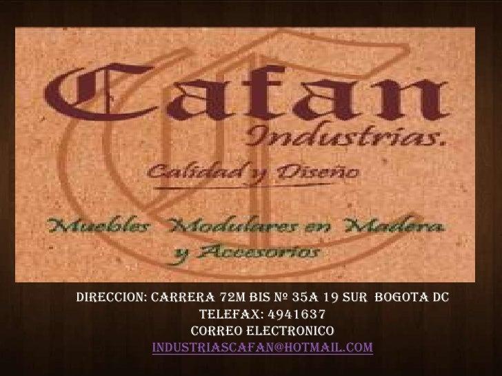 DIRECCION: CARRERA 72M BIS Nº 35A 19 SUR BOGOTA DC                 TELEFAX: 4941637                CORREO ELECTRONICO     ...