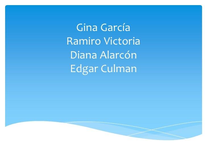 Gina GarcíaRamiro VictoriaDiana AlarcónEdgar Culman<br />