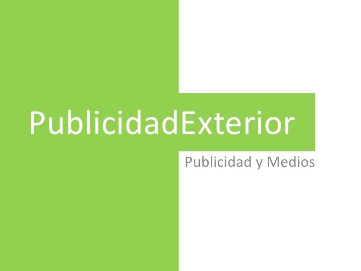 PublicidadExterior          Publicidad y Medios