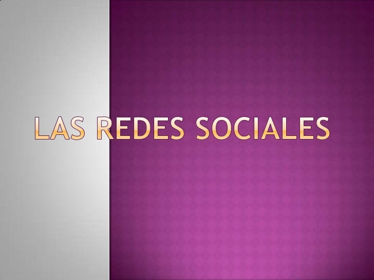 Las redes sociales son estructuras socialescompuestas de grupos de personas, lascuales están conectadas por uno o variosti...