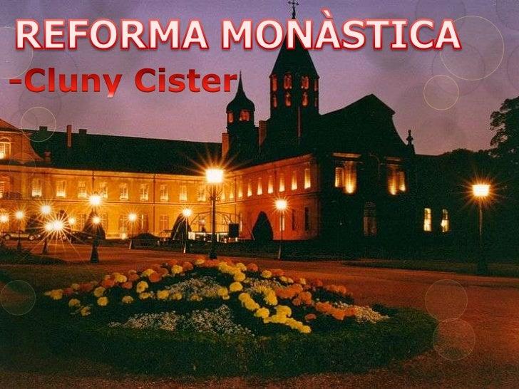 1. Sant Odón de Cluny2. Reforma Monàstica3. Fundació4. Objectius5. Expansió6. Decadència7. Influència