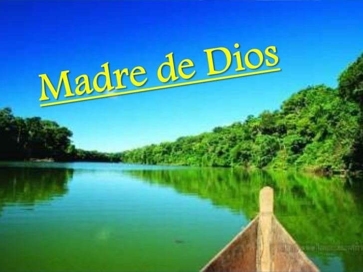 Ubicación Geográfica Madre de Dios es un               cuenca son tributarios la  departamento        del    Perú   mayor...