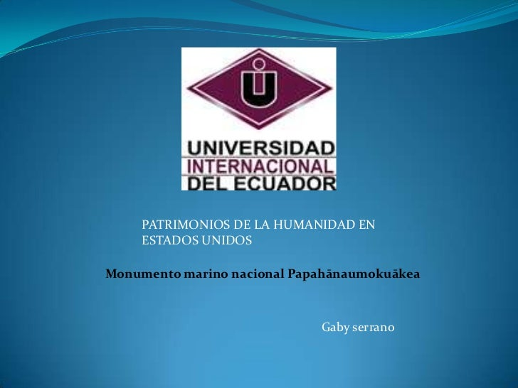 PATRIMONIOS DE LA HUMANIDAD EN     ESTADOS UNIDOSMonumento marino nacional Papahānaumokuākea                             G...