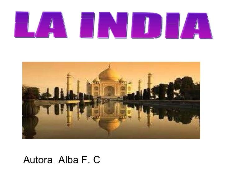 Autora  Alba F. C LA INDIA