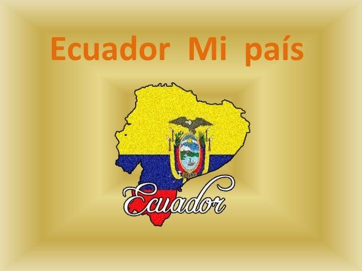 Ecuador Mi país
